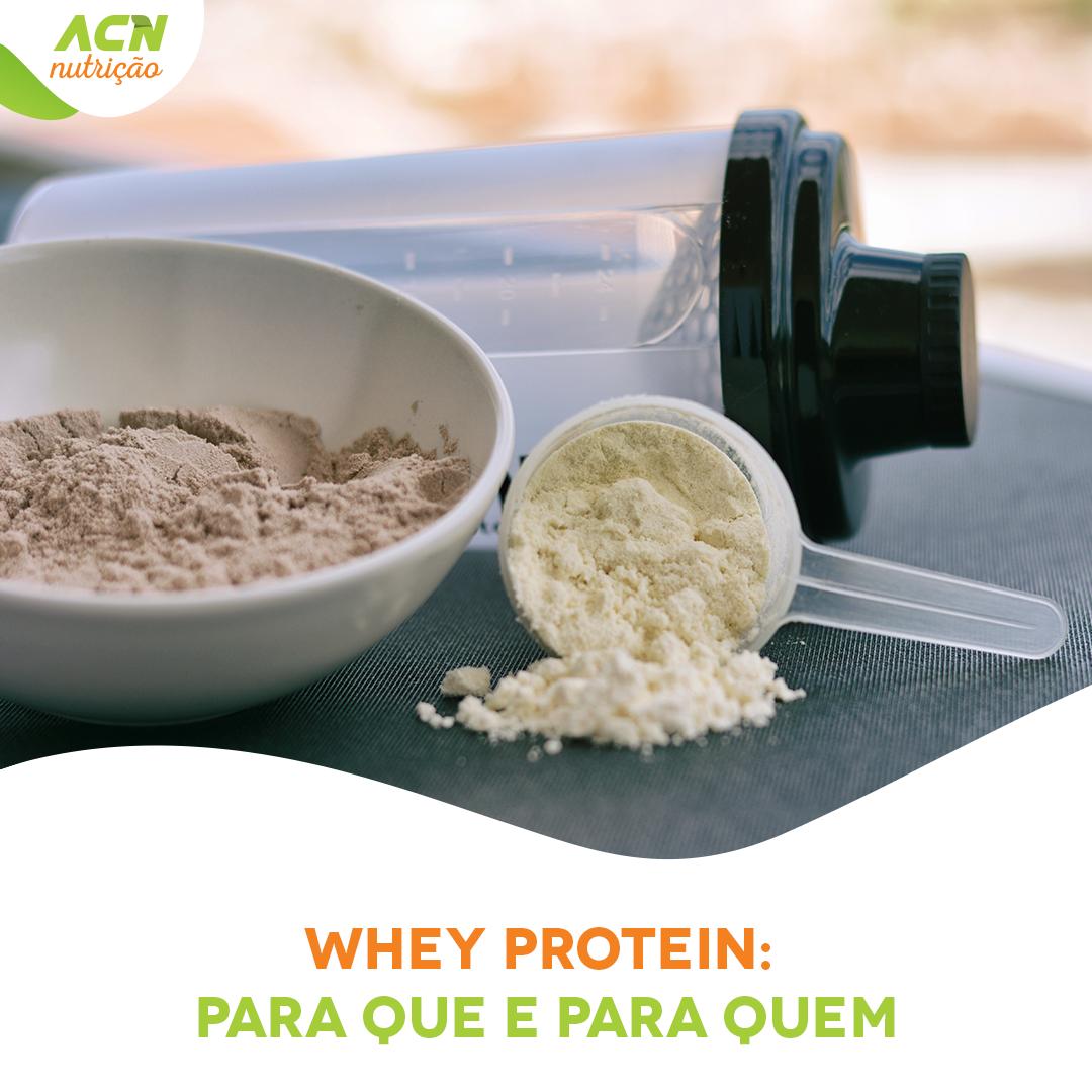 Whey Protein – para que e para quem?